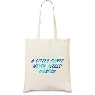 Eine kleine Party tötete niemals einen Slogan - A Little Party Never Killed Nobody Slogan Custom Printed Tote Bag| 100% Soft Cotton| Natural Color & Eco-Friendly| Unique, Re-Usable & Stylish Handbag