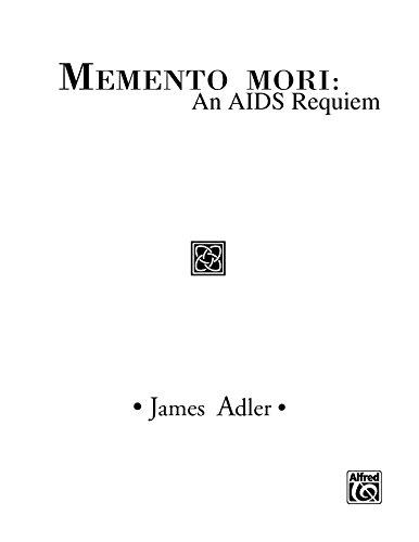 Memento Mori: An AIDS Requiem: Choral Worship Cantata for TTBB Chorus and Soprano and Mezzo-Soprano Soloists (Choir) (English Edition)