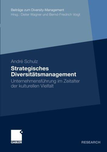 Strategisches Diversitätsmanagement: Unternehmensführung im Zeitalter der Kulturellen Vielfalt (Beiträge zum Diversity Management) (German Edition)