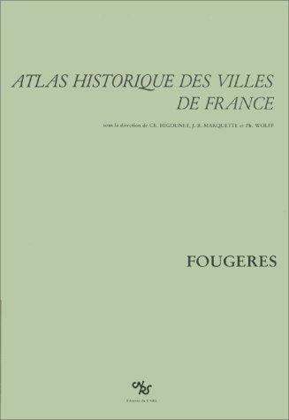 Atlas historique des villes de France : Fougères