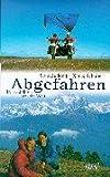 Abgefahren: In 16 Jahren um die Welt - Claudia Metz, Klaus Schubert