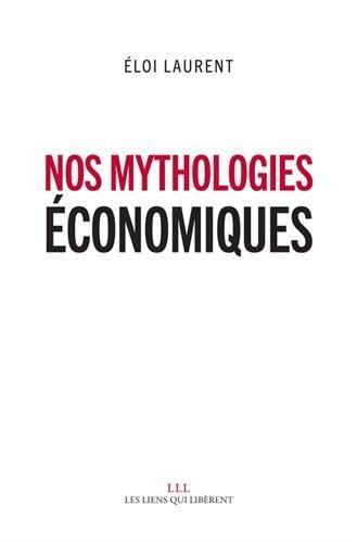 Télécharger Nos mythologies économiques PDF Lire En Ligne