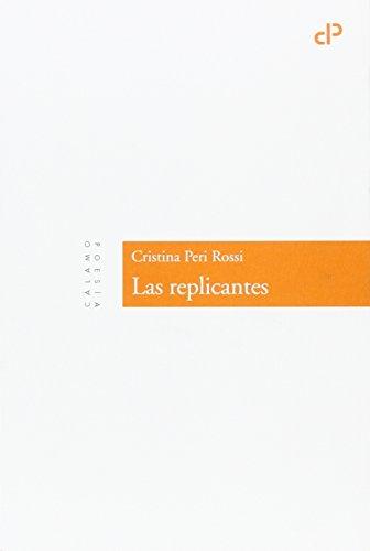 Las replicantes (Cálamo Poesía) por Cristina Peri Rossi