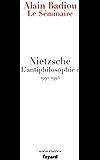 Le Séminaire. Nietzsche : L'antiphilosophie 1 (1992-1993) (Ouvertures)