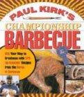 Paul Kirk's Championship Barbecue: Barbecue Your Way to Greatness With 575 Lip-Smackin' Recipes from the Baron of Barbecue: BBQ Your Way to Greatness ... Recipes from the Baron of Barbecue - Lip-bars