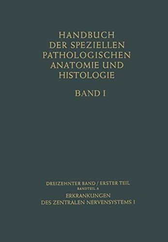 Erkrankungen des zentralen Nervensystems I: In 2 Teilen (Handbuch der speziellen pathologischen Anatomie und Histologie, Band 15)