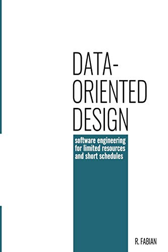 Data-oriented design: software engineering for limited resources and short schedules (Design Engineering)