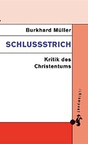 Schlussstrich: Kritik des Christentums
