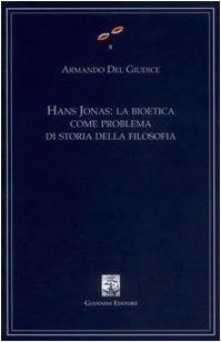 Hans Jonas. La bioetica come problema di storia della filosofia