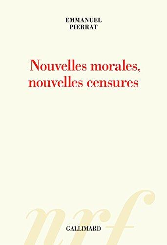Nouvelles morales, nouvelles censures par Emmanuel Pierrat