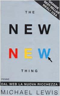 The new new thing. Dal Web la nuova ricchezza