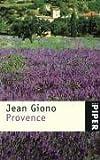 Provence: Mit Photographien von Gilles Ehrmann - Jean Giono