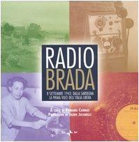 Radio brada : 8 settembre 1943 : dalla Sardegna la prima voce dell'Italia libera