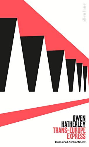 Trans-europe Express por Owen Hatherley