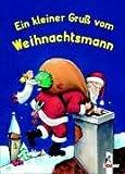 Ein kleiner Gruß vom Weihnachtsmann - Die schönsten Weihnachtsgeschichten zum Selberlesen