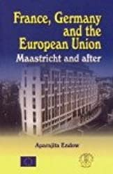 France, Germany and the European Union: Maastricht and After