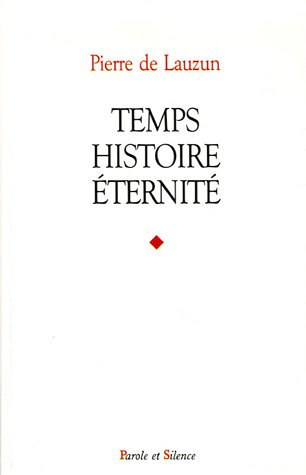 Pierre De Lauzun - Temps, histoire,
