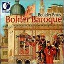 Boulder Brass - Bolder Baroque by Various Composers (2004-04-13) 13 Boulder