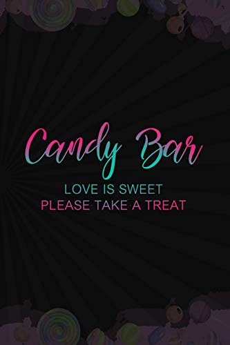 Candy Bar Love Is Sweet Please Take A Treat: Blank Lined Notebook Journal Diary Composition Notepad 120 Pages 6x9 Paperback ( Candy ) Black
