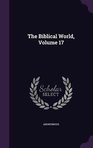 The Biblical World, Volume 17