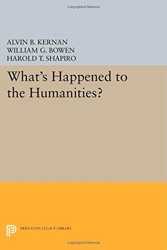 What's Happened to the Humanities? (Princeton Legacy Library) by William G. Bowen (Foreword), Harold T. Shapiro (Foreword), Alvin B. Kernan (Editor) (14-Jul-2014) Paperback