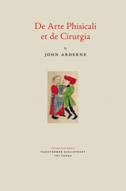 De arte phisicali et de cirurgia : from a digital version of the Stockholm roll por John Arderne
