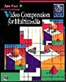 Video Compression for Multimedia by Jan Ozer (1994-12-01)