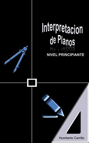Interpretación de planos : nivel principiante (Spanish Edition)
