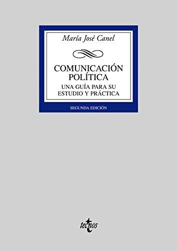 Comunicacion politica / Political Communication: Una guia para su estudio y practica / A Guide its study and Practice