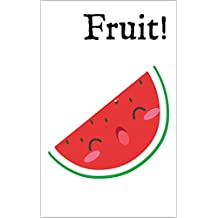 Fruit!: A Bilingual English-Spanish Picture Dictionary Un diccionario bilingüe inglés español (English Edition)