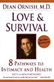 Telecharger Livres Love and Survival The Scientific Basis for the Healing Power of Intimacy By Dr Dean Ornish published March 1999 (PDF,EPUB,MOBI) gratuits en Francaise