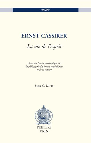 Ernst Cassirer, La vie de l'esprit. ...