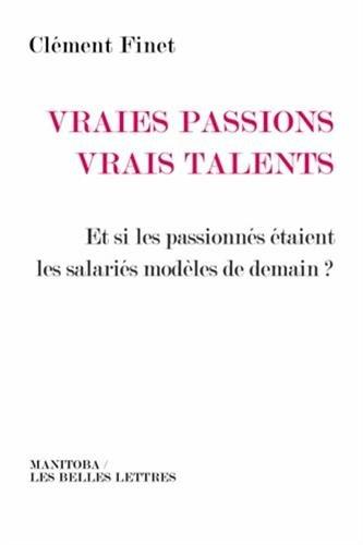 Vraies passions, vrais talents : Et si les passionnés étaient les salariés modèles de demain ?