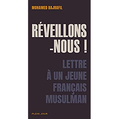 Réveillons-nous ! Lettre à un jeune français musulman