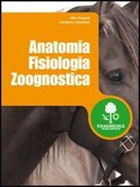 Anatomia fisiologia zoognostica. Per gli Ist. tecnici agrari