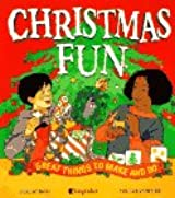 Christmas Fun: Great Things to Make and Do