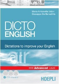 Dicto english. Dictations to improve your English. Air. Advanced level. Con 3 CD Audio (Sussidi linguistici) di Vidori, M. Antonietta (2005) Tapa blanda
