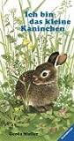 Ich bin das kleine Kaninchen(Riesenbilderbuch) (Bilderbuch ; Ravensburg : Ravensburger Verlag Maier, 24 Seiten, reißfeste Pappe, hohes Format: 31 x 16 cm ;)