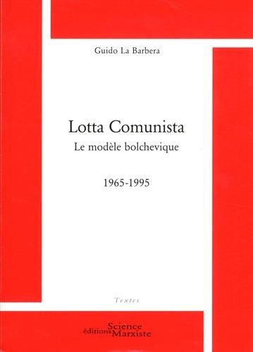Lotta Comunista : Le modèle bolchevique (1965-1995)