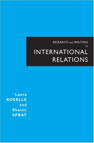 Research and Writing in International Relations: Developing Case Based Projects