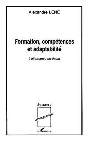 Formation compétences et adaptabilite l'alternance en debat