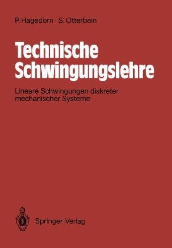 Technische Schwingungslehre: Lineare Schwingungen diskreter mechanische Systeme