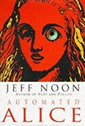 Automated Alice by Jeff Noon (1996-11-07)
