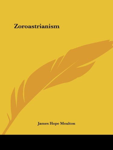 Zoroastrianism por James Hope Moulton