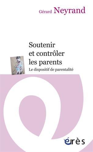 Soutenir et contrôler les parents : Le dispositif de parentalité