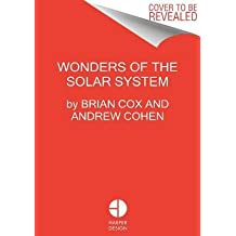By Cox, Brian ( Author ) [ Wonders of the Solar System By Aug-2013 Hardcover