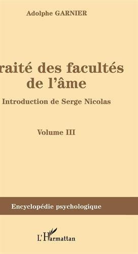 Traité des facultés de l'âme (1852) : Volume 3 par Adolphe Garnier