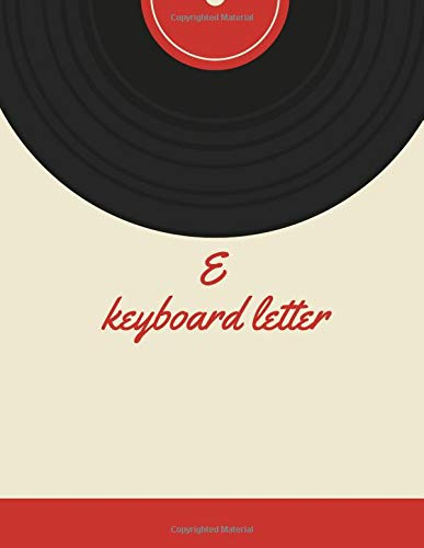 e keyboard letter: Blank Sheet Music Composition and Notation Notebook /Staff Paper/Music Composing / Songwriting/Piano/Guitar/Violin/Keyboard ... keyboard lessons for beginners (Size 8.5x1