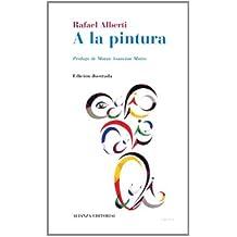 A la pintura: Poema del color y la línea (Libros Singulares (Ls))