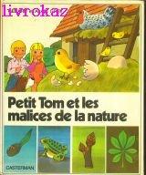 Petit Tom et les malices de la nature par Alain Grée